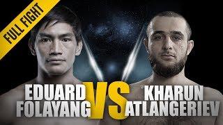 ONE: Full Fight | Eduard Folayang vs. Kharun Atlangeriev | Signature Kicks | May 2018