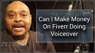 Can I Make Money On Fiverr Doing Voiceover?