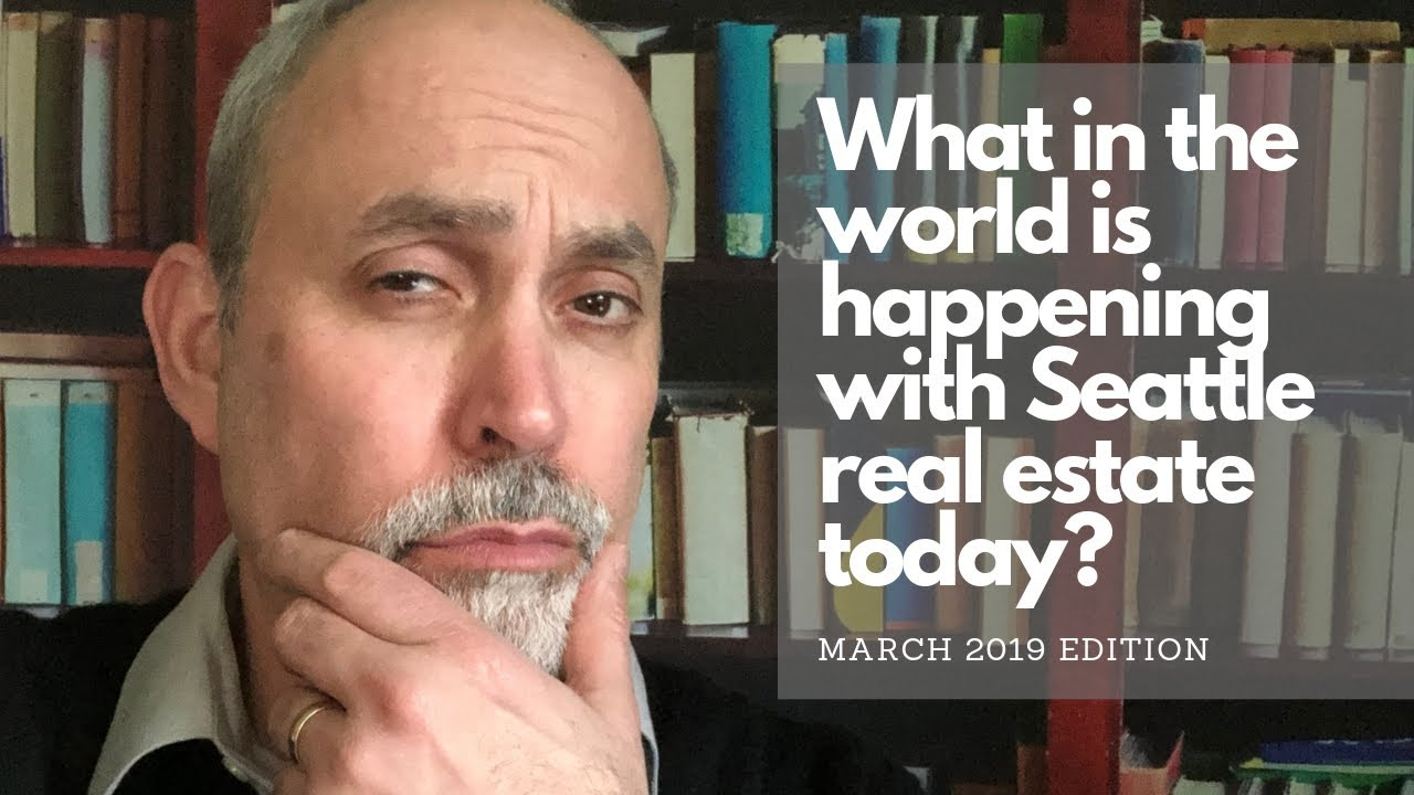 Seattle Real Estate Agent: Seattle Housing Market Update March 2019