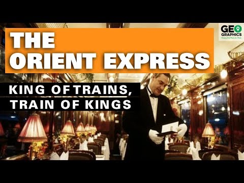 The Orient Express: King of Trains, Train of Kings
