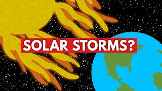 What Will The Next Solar Storm Do To Earth?