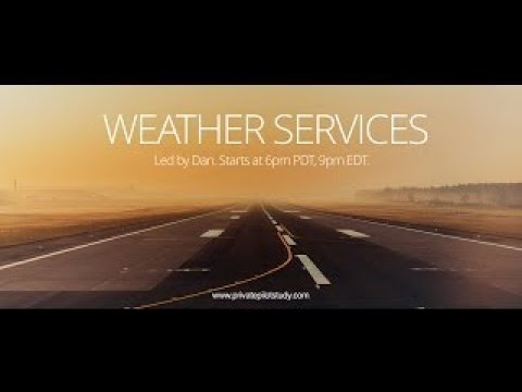 Weather Services and Charts - Private Pilot - 5j