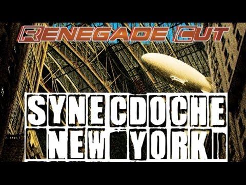 Synecdoche, New York - Renegade Cut