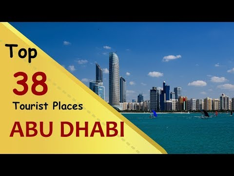 """ABU DHABI"" Top 38 Tourist Places | Abu Dhabi Tourism | UAE"