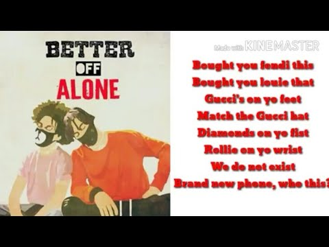 Ayo and Teo- Better Off Alone (Official Lyric Video)