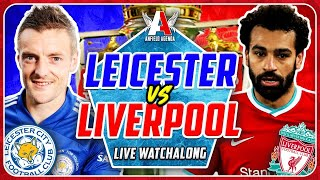 LEICESTER vs LIVERPOOL LIVE WATCHALONG