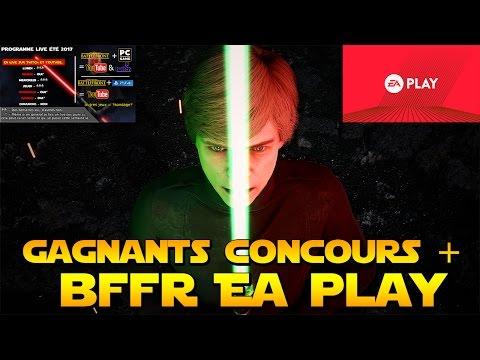 Gagnants Concours SWBFII + BFFR à l'EA PLAY!!! (Rencontre abos) & Programme Live été 2017