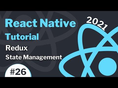 React Native Tutorial #26 (2021) - Redux - State Management