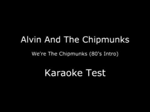 Alvin And The Chipmunks - We're The Chipmunks KARAOKE Song