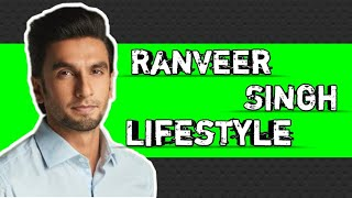 Ranveer Singh lifestyle, Age, net worth, nickname, birth place ,Date of birth, Hobbies, etc...