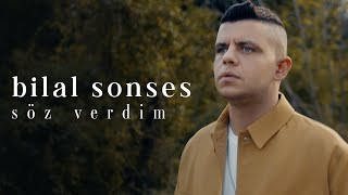 Bilal SONSES - Söz Verdim (Official Video)