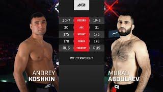 ACA 127: Андрей Кошкин vs. Мурад Абдулаев | Andrey Koshkin vs. Murad Abdulaev