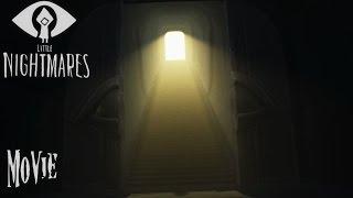 Little Nightmares - Full Movie/Walkthrough