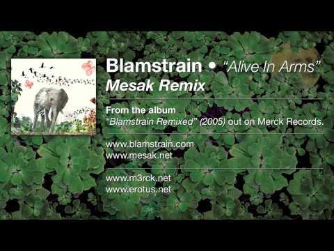 Blamstrain - Alive In Arms (Mesak Remix)