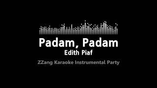 Edith Piaf-Padam, Padam (Instrumental) [ZZang KARAOKE]