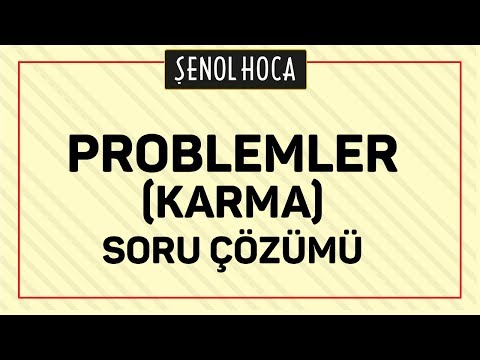 PROBLEMLER KARMA SORU ÇÖZÜMÜ   ŞENOL HOCA