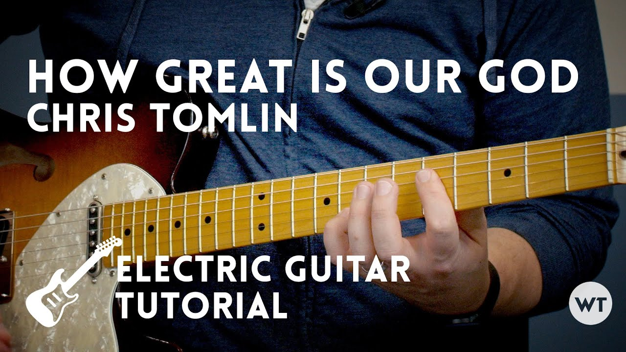 how great is our god chris tomlin electric guitar tutorial youtube. Black Bedroom Furniture Sets. Home Design Ideas