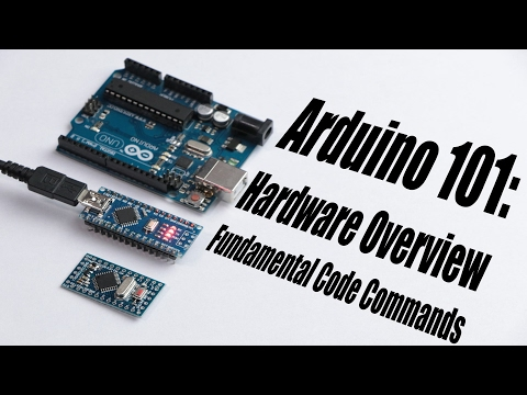 Arduino Basics 101: Hardware Overview, Fundamental Code Commands