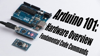 Arduino Basics 101 Hardware Overview Fundamental Code Commands