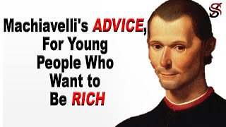 Niccolo Machiavelli's Advice for Young People Who Want to be Successful