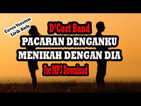 [FOR MP3 DOWNLOAD] D'Cozt Band - Pacaran Denganku Menikah Dengan Dia [Cover Version]