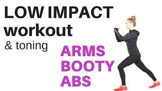 LOW IMPACT EXERCISE HOME WORKOUT - Tone your arms, lift your booty and sculpt your abs