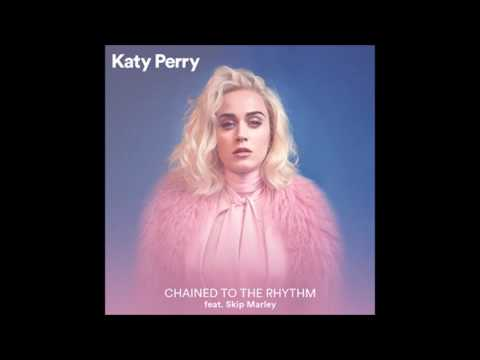 Chained To The Rhythm  Katy Perry feat Skip Marley AUDIO  2017
