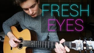 Andy Grammer - Fresh Eyes - Guitar Cover (Fingerstyle) | Mattias Krantz