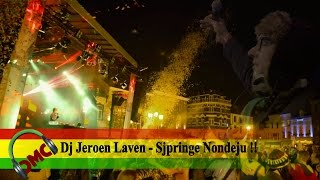 DJ Jeroen Laven - Sjpringe Nondeju!! (vastelaovend / carnaval 2017 )