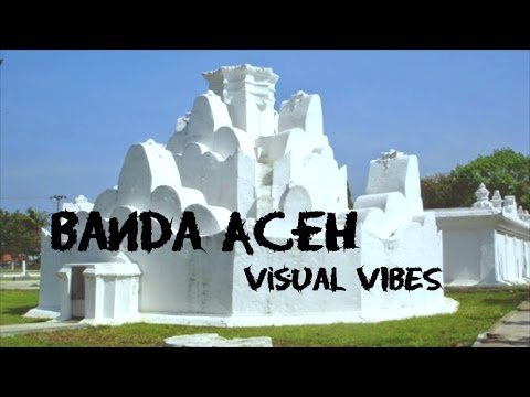 This is About Banda Aceh | Banda Aceh Visual Vibes