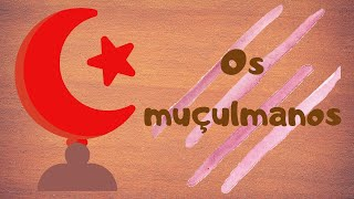 Os muçulmanos - História 1º ciclo - O Troll explica.