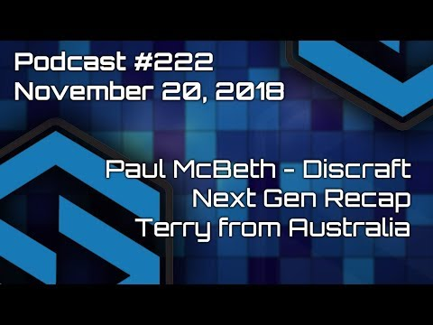 Paul McBeth, Next Gen Wrap Up, Terry from Australia - Podcast #222
