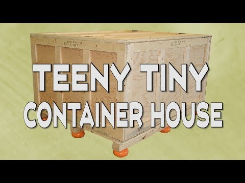 Teeny Tiny Container House