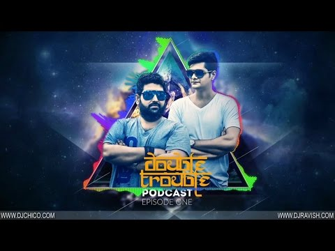 Double Trouble Podcast - Episode 1 (Bigroom House)