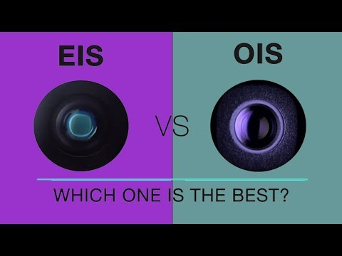 Optical Image Stabilization (OIS) VS Electronic Image Stabilization (EIS) Explained