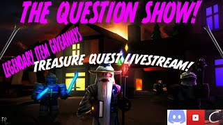 | Summer Break Livestream | THE QUESTION SHOW | ROBLOX TREASURE QUEST ITEMS GIVEAWAY |