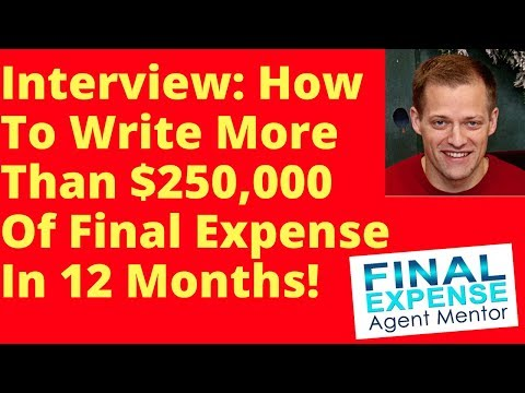 How To Sell $250,000+ In Final Expense Business [Top Insurance Agent Interview]