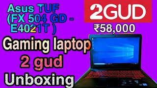 Asus TUF gaming laptop ( FX 504 GD - E4021T ) unboxing  2gud  refurbished