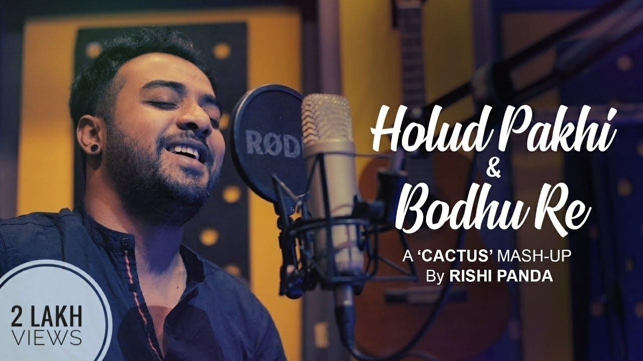 HOLUD PAKHI | BODHU RE | CACTUS | RISHI PANDA