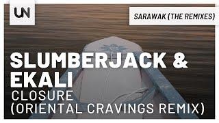SLUMBERJACK & Ekali - Closure (Oriental Cravings Remix)