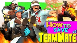 TF2: How to save TeamMate #4 [Epic WIN]