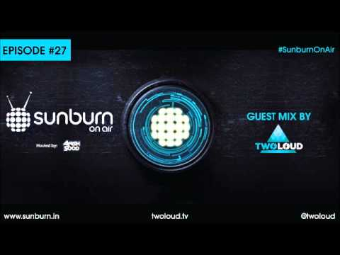 Sunburn On Air #27 (Guest mix by twoloud)