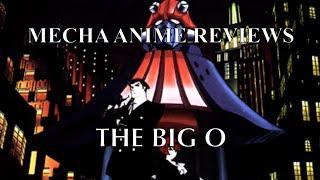 Mecha Anime Reviews: The Big O