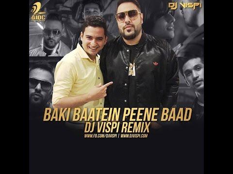 Baaki Baatein Peene Baad - Badshah - Dj Vispi Mix (Official)