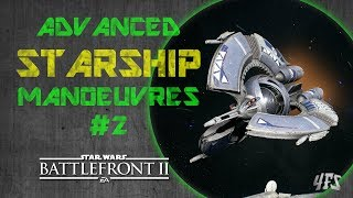 Battlefront 2: Advanced Starfighter Manoeuvres #2 (Threading the Needle and Breaking the Loop)