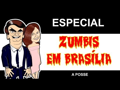 ZUMBIS EM BRASÍLIA - A POSSE 1