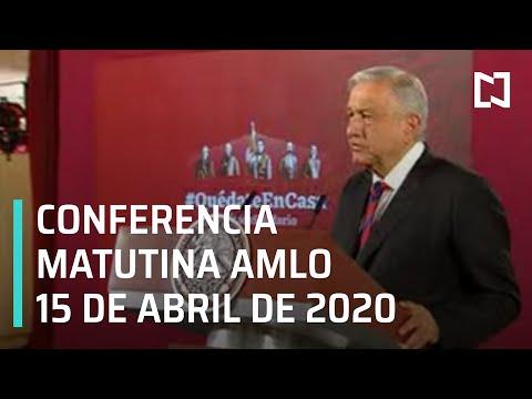 Conferencia matutina AMLO/ 15 de abril de 2020