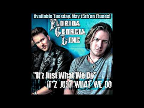 """Florida Georgia Line - """"It'z Just What We Do"""""""