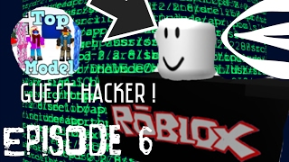 (OLD) Guest Hacker on Roblox's Top Model! - Ep1