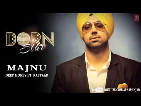 Majnu Deep Money Ft. Raftaar Latest Punjabi Full Song (Audio) | Born Star